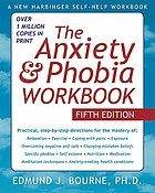 The anxiety & phobia workbook, fifth edition