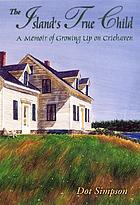 The island's true child : a memoir of growing up on Criehaven