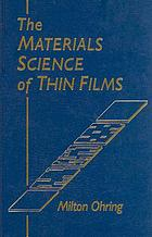 Materials science of thin films : deposition and structure