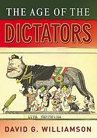 The age of the dictators : a study of the European dictatorships, 1918-53