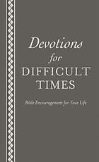 Devotions for Difficult Times.