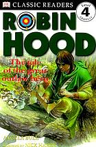 Robin Hood : the tale of the great outlaw hero