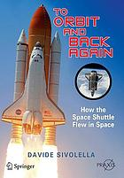 To orbit and back again : how the Space Shuttle flew in space