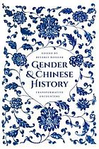 Gender and Chinese history : transformative encounters