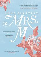 Mrs M : an imagined history