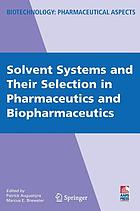 Solvent systems and their selection in pharmaceutics and biopharmaceutics