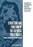 Structure and function of the aspartic proteinases : genetics, structures, and mechanisms