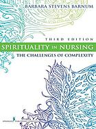 Spirituality in nursing : the challenges of complexity
