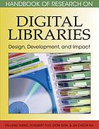 Handbook of research on digital libraries : design, development, and impact