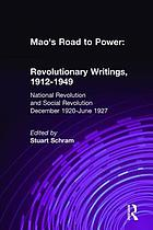 Mao's road to power : revolutionary writings : 1912-1949. vol. II, National revolution and social revolution, December 1920-June 1927