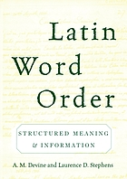 Latin word order : structured meaning and information