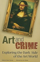 Art and crime : exploring the dark side of the art world
