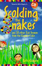 Scolding the snakes : and 58 other kids sermons from the Gospel of Luke