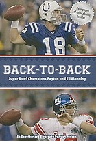 Back-to-back Super Bowl champions Peyton and Eli Manning : an unauthorized biography