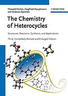 The chemistry of heterocycles : structure, reactions, synthesis, and applications