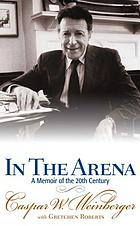 In the arena : a memoir of the 20th century