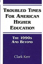 Troubled times for American higher education : the 1990s and beyond