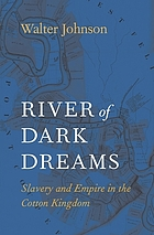 River of dark dreams : slavery and empire in the cotton kingdom