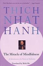 The miracle of mindfulness : a manual on meditation