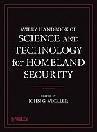 Wiley handbook of science and technology for homeland security