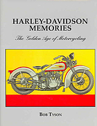 Harley Davidson memories : the golden age of motorcycles