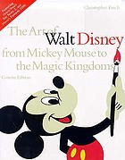 The art of Walt Disney : from Mickey Mouse to the Magic Kingdoms