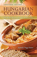 Hungarian cookbook : old world recipes for new world cooks