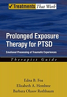 Prolonged exposure therapy for PTSD : therapist guide : emotional processing of traumatic experiences
