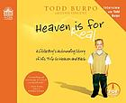 Heaven is for real : [a little boy's astounding story of his trip to heaven and back]