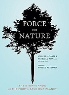 A force for nature : the story of DRDC and the fight to save our planet