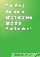 The best short stories of ... and the yearbook of the American short story