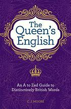 The Queen's English : an A to Zed guide to distinctively British words