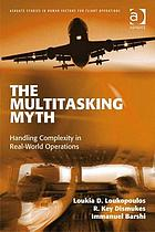 The multitasking myth : handling complexity in real-world operations