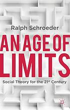 An age of limits : social theory for the 21st century