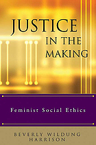 Justice in the making : feminist social ethics