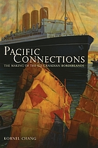 Pacific connections : the making of the western U.S.-Canadian borderlands