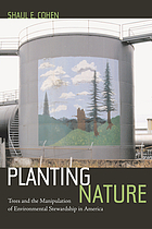 Planting nature : trees and the manipulation of environmental stewardship in America