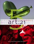 Art 21: art in the twenty-first century 5
