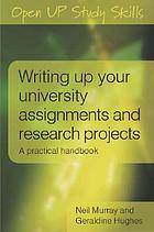 Writing up your university assignments and research projects : a practical handbook