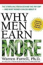 Why men earn more : the startling truth behind the pay gap--and what women can do about it