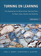 Turning on learning : five approaches for multicultural teaching plans for race, class, gender and disability