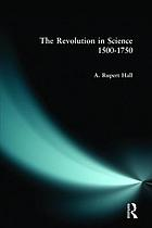 The revolution in science, 1500-1750