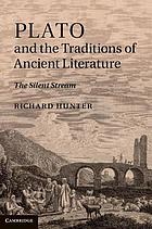Plato and the traditions of ancient literature : the silent stream