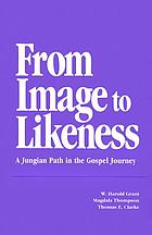 From image to likeness : a Jungian path in the Gospel journey