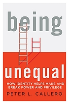 Being unequal : how identity helps make and break power and privilege
