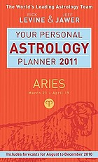 Your personal astrology planner 2011 - Aries