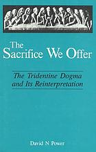 The sacrifice we offer : the Tridentine dogma and its reinterpretation