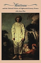Watteau and the cultural politics of eighteenth-century France