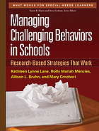 Managing challenging behaviors in schools : research-based strategies that work