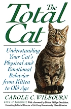 The total cat : understanding your cat's physical and emotional behavior from kitten to old age